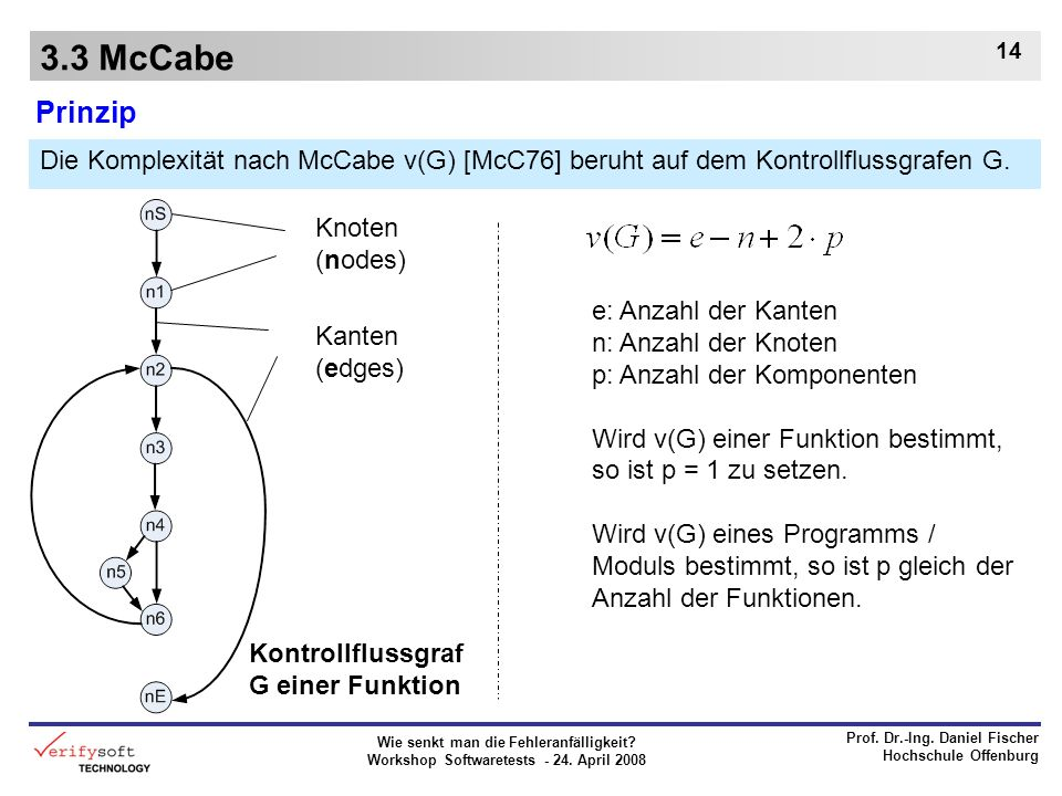 3.3 McCabe Prinzip. Die Komplexität nach McCabe v(G) [McC76] beruht auf dem Kontrollflussgrafen G.